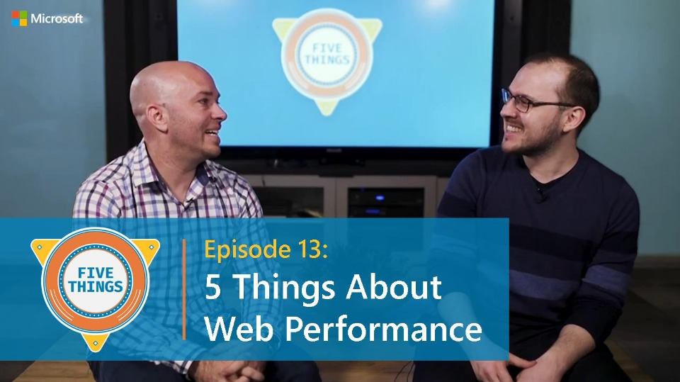 S01 E13: Five Things About Web Performance