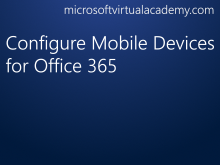 Configure Mobile Devices for Office 365