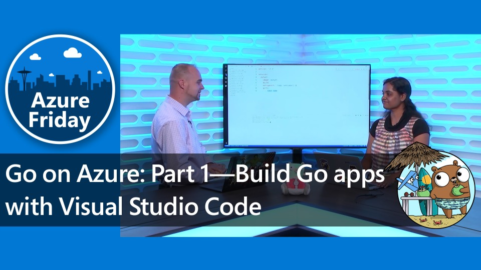Go on Azure: Part 1—Build Go apps with Visual Studio Code