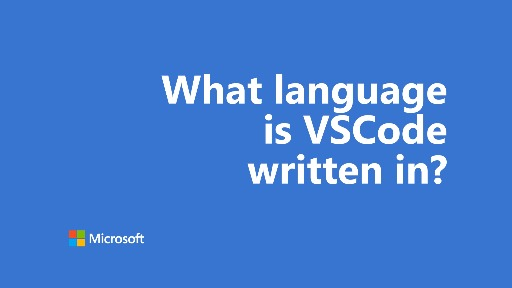 One Dev Question - What language is VSCode written in?