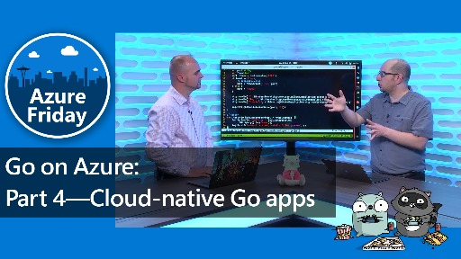 Go on Azure: Part 4—Cloud-native Go apps