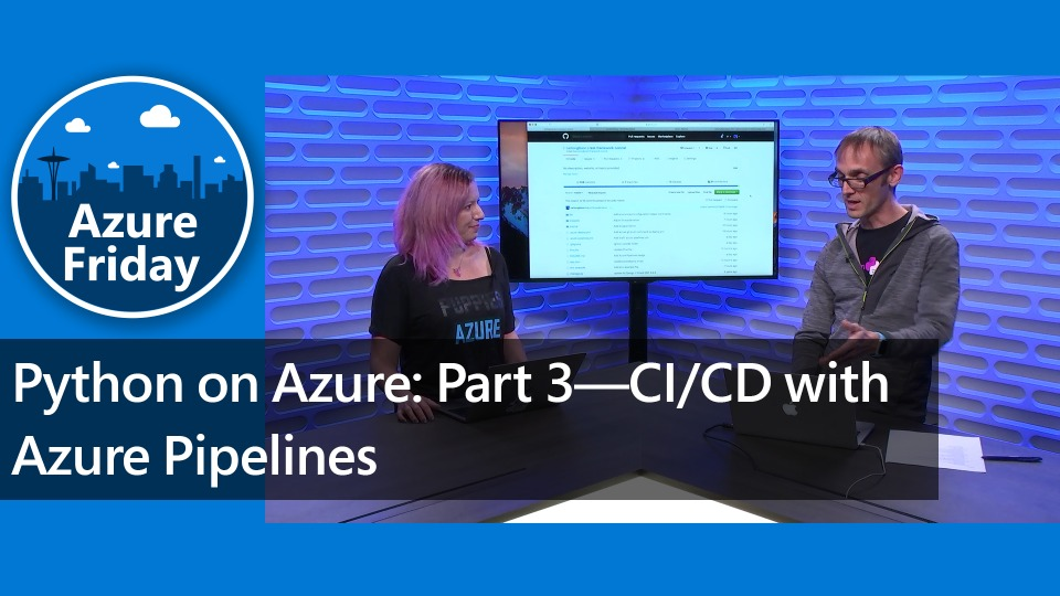 Python on Azure: Part 3—CI/CD with Azure Pipelines