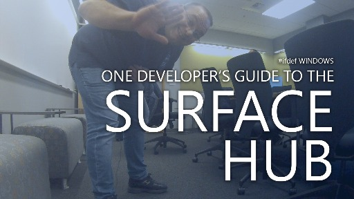 #ifdef SURFACE_HUB - one developer's guide