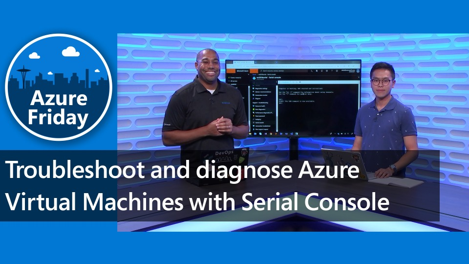 Troubleshoot and diagnose Azure Virtual Machines with Serial Console