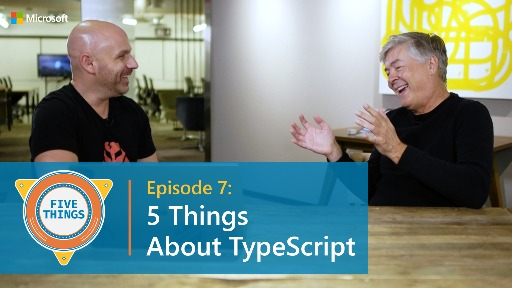 Episode 7: Five Things About TypeScript