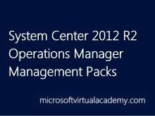 System Center 2012 R2 Operations Manager Management Packs