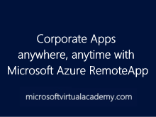 Corporate Apps anywhere, anytime with Microsoft Azure RemoteApp