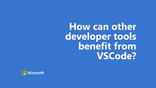 One Dev Question - How can other developer tools benefit from VSCode?