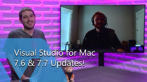 Visual Studio for Mac 7.6 & 7.7 Updates!