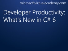 Developer Productivity: What's New in C# 6