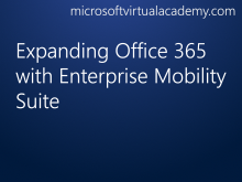 Expanding Office 365 with Enterprise Mobility Suite
