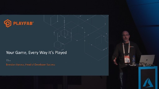 Your game, every way it's played: PlayFab - Theater Presentation