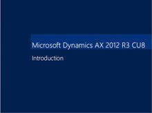 Introduction to Micrsosoft Dynamics AX 2012 R3 CU8
