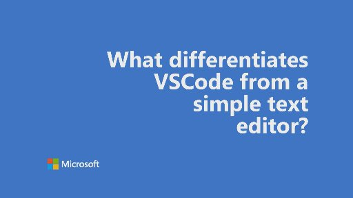 One Dev Question - What differentiates VSCode from a simple text editor?
