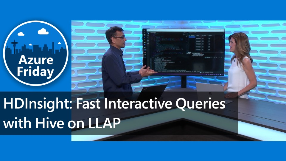 HDInsight: Fast Interactive Queries with Hive on LLAP