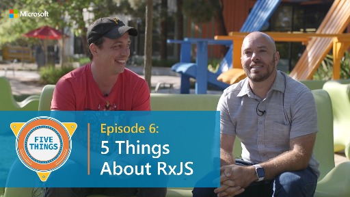 S01 E06: Five Things About RxJS