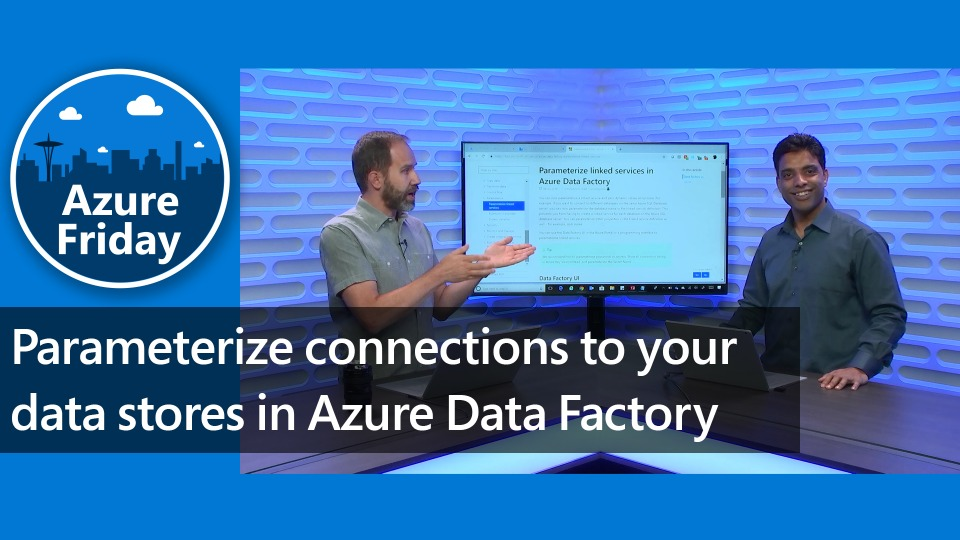 Parameterize connections to your data stores in Azure Data Factory