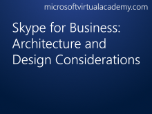 Skype for Business: Architecture and Design Considerations