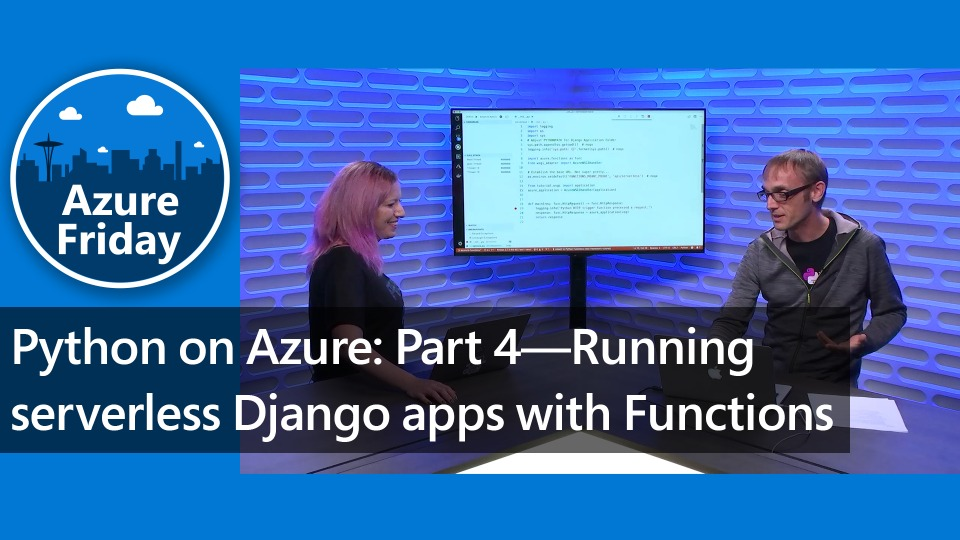 Python on Azure: Part 4—Running serverless Django apps with Functions