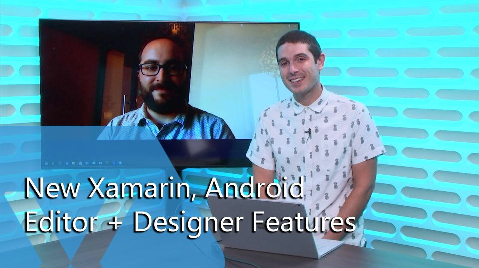 New Xamarin.Android Editor + Designer Features