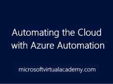 Automating the Cloud with Azure Automation