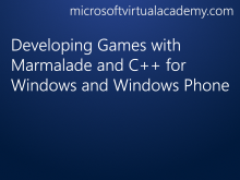 Developing Games with Marmalade and C++ for Windows and Windows Phone
