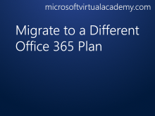 Migrate to a Different Office 365 Plan