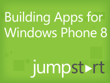 Building Apps for Windows Phone 8 Jump Start
