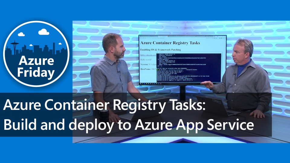 Azure Container Registry Tasks: Build and deploy to Azure App Service