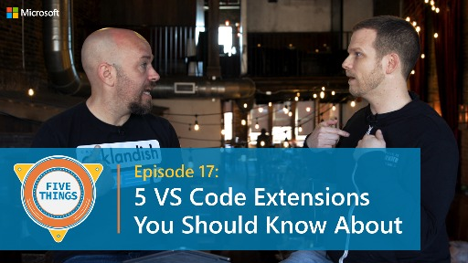 S01 E17: Five VS Code Extensions You Should Know About