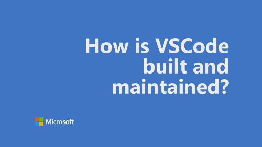 One Dev Question - How is VSCode built and maintained?