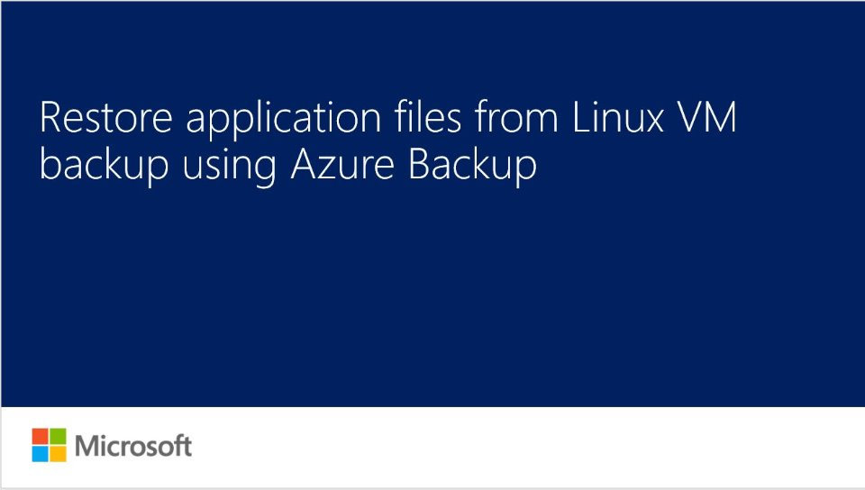 Restore application files from application consistent Linux VM backup