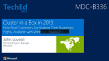 Cluster in a Box in 2013: How Real Customers Are Making Their Businesses Highly-Available with Windows Server 2012