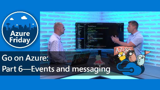 Go on Azure: Part 6—Events and messaging