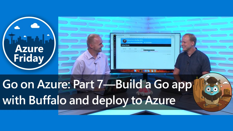 Go on Azure: Part 7—Build a Go app with Buffalo and deploy to Azure