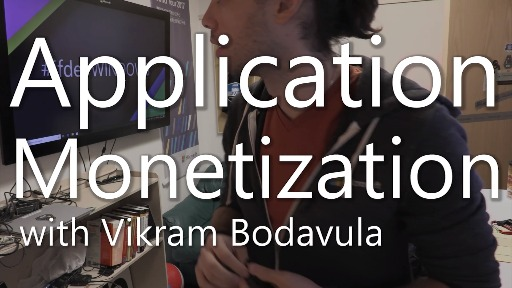 Application Monetization with Vikram Bodavula