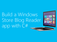 Build a Windows Store Blog Reader app with C#