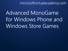 Advanced MonoGame for Windows Phone and Windows Store Games