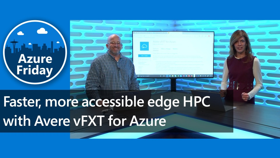 Faster, more accessible edge HPC with Avere vFXT for Azure