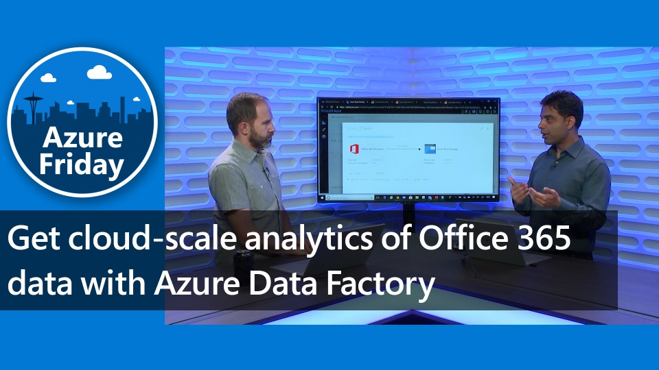 Get cloud-scale analytics of Office 365 data with Azure Data Factory