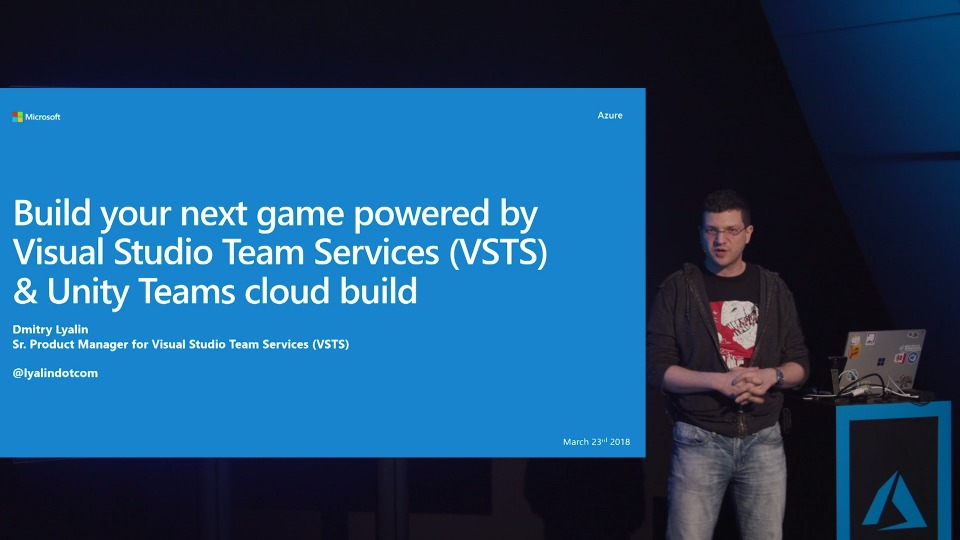 Build your next game powered by Visual Studio Team Services and Unity Teams cloud build - Theater Presentation