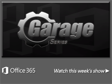 The Garage Series for Office 365