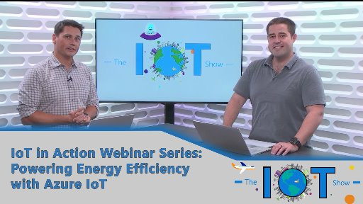IoT In Action - Powering Energy Efficiency with Azure IoT
