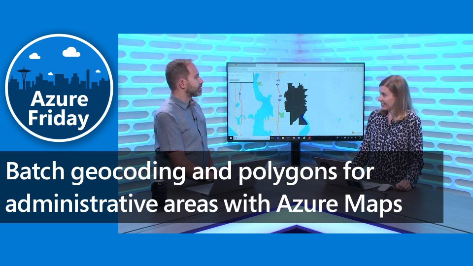 Batch geocoding and polygons for administrative areas with Azure Maps