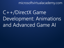 C++/DirectX Game Development: Animations and Advanced Game AI