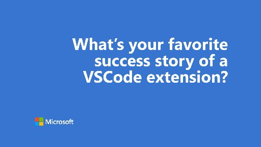 One Dev Question - What's your favorite success story of a VSCode extension?
