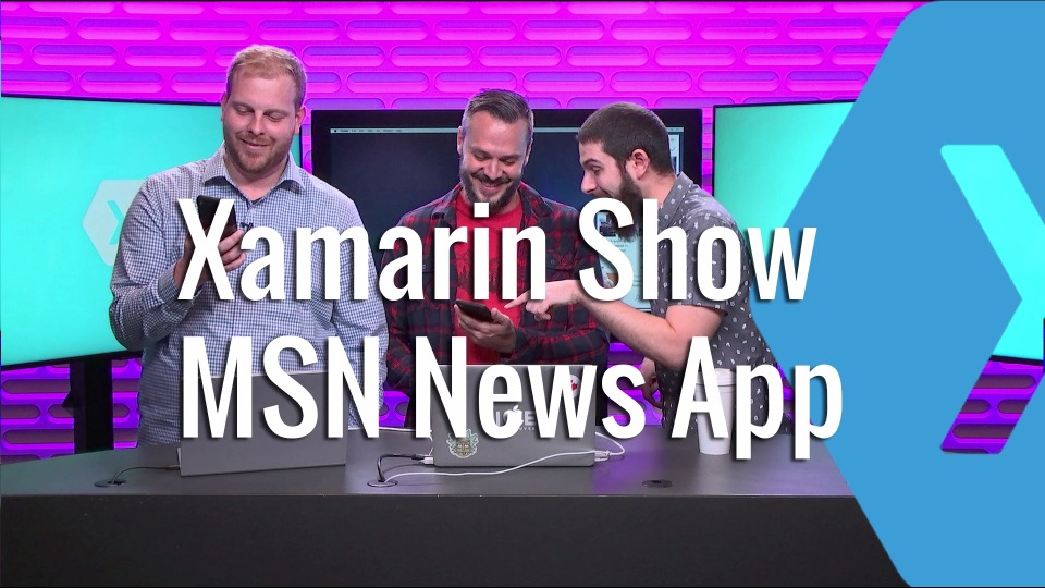 Building the New MSN News App with Xamarin