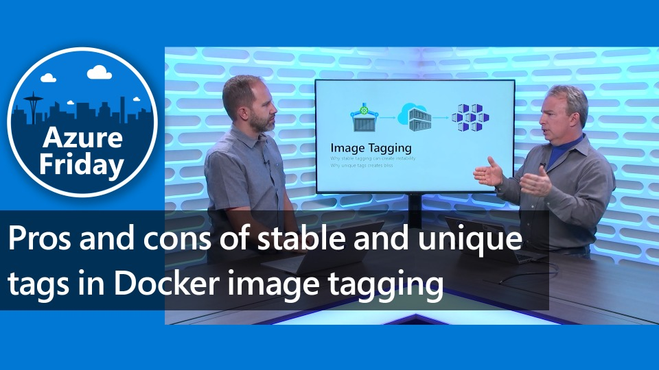 Pros and cons of stable and unique tags in Docker image tagging