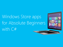 Windows Store apps for Absolute Beginners with C#