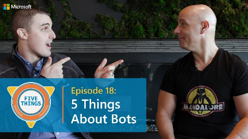 Episode 18: Five Things About Bots